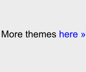Click here for more themes.